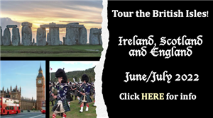 Click HERE for info about Trip to British Isles
