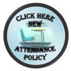 Click Here for New Attendance Policy